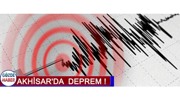Akhisar'da Deprem !