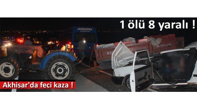Akhisar'da feci kaza, 1 ölü 8 yaralı !