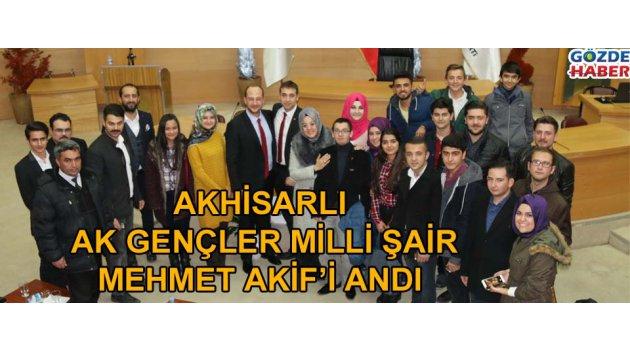 Akhisarlı Ak Gençler Milli Şair Mehmet Akif'İ Andı