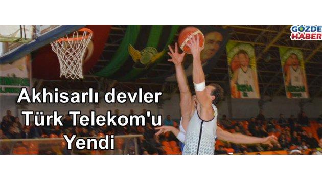 Akhisarlı devler Türk Telekom'u yendi