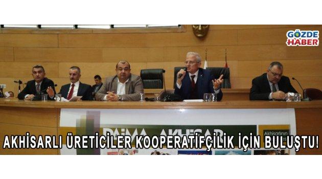Akhisarlı Üreticiler Kooperatifçilik İçin Buluştu!