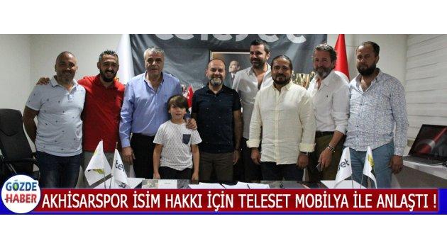 Akhisarspor İsim Hakkı İçin Teleset Mobilya İle Anlaştı !