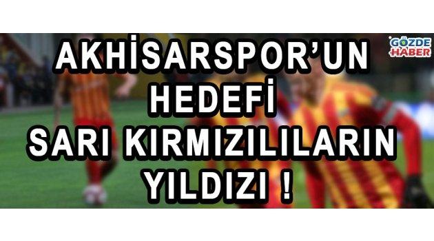 Akhisarspor'un Hedefi Sarı Kırmızılıların Yıldızı !
