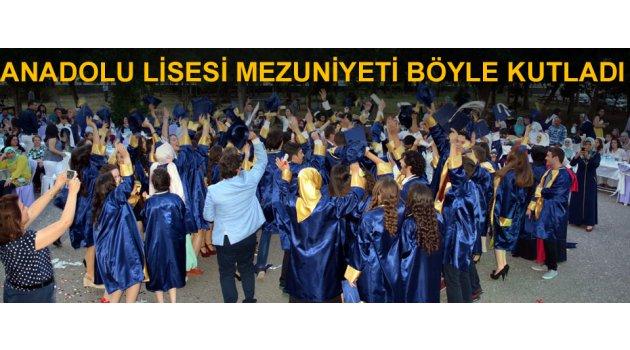 Anadolu lisesi mezuniyeti böyle kutladı
