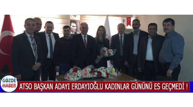 ATSO Başkan Adayı Erdayıoğlu Kadınlar Gününü Es Geçmedi !