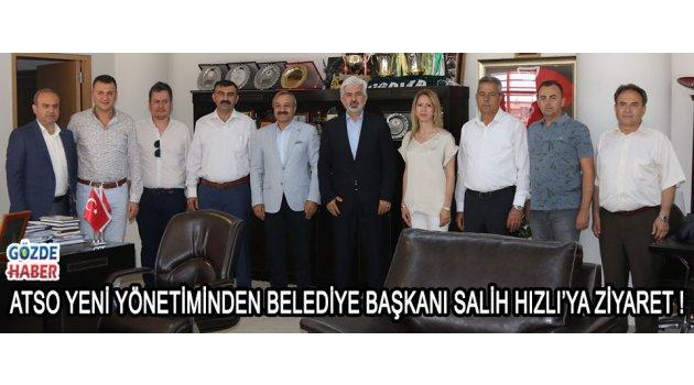 ATSO yeni yönetiminden Belediye Başkanı Salih Hızlı'ya ziyaret !