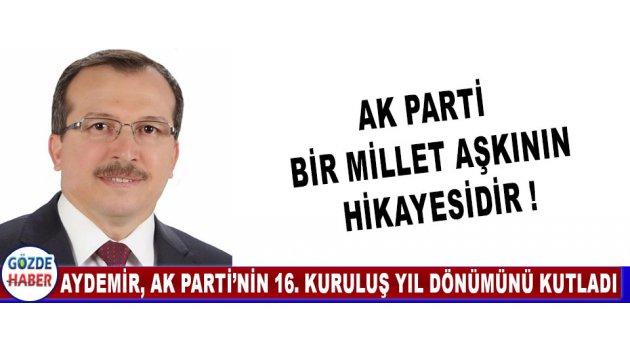 Aydemir AK Parti'nin 16. Kuruluş Yıl Dönümünü Kutladı
