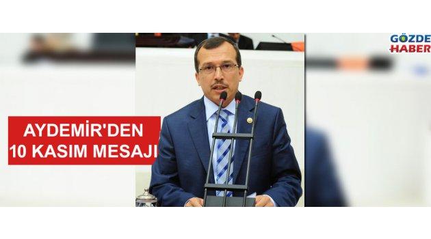 AYDEMİR'DEN 10 KASIM MESAJI