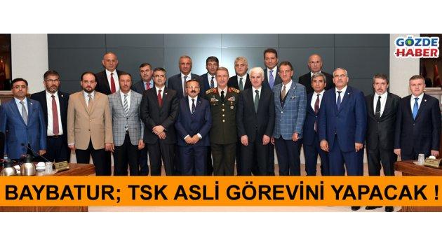 Baybatur 'TSK asli görevini yapacak'