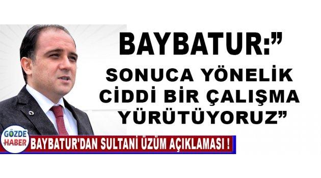 Baybatur'dan Sultani Üzüm Açıklaması !