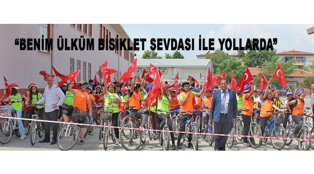 """""""BENİM ÜLKÜM BİSİKLET SEVDASI İLE YOLLARDA"""""""