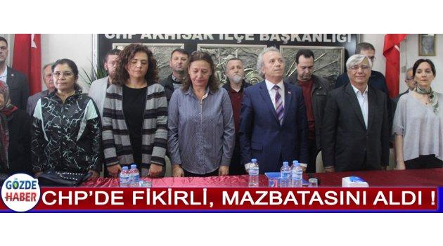 CHP'DE FİKİRLİ, MAZBATASINI ALDI !