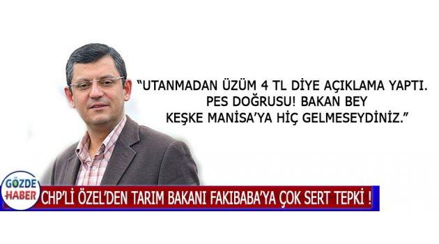 Chp'li Özel'den Tarım Bakanı Fakıbaba'ya Çok Sert Tepki !