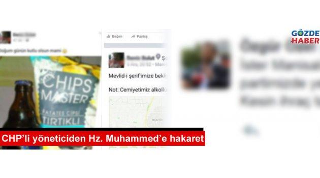 CHP'li yöneticiden Hz. Muhammed'e hakaret !