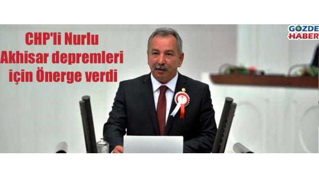 CHP'li Nurlu Akhisar depremleri için Önerge verdi