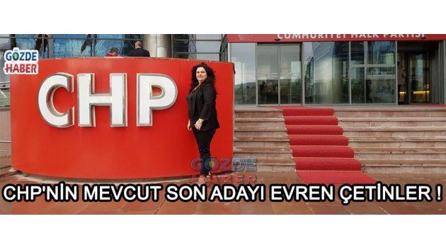Cumhuriyet Halk Partisi'nin Mevcut Son Adayı Evren Çetinler !