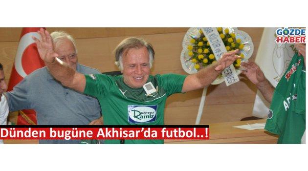 Dünden bugüne Akhisar'da futbol..!