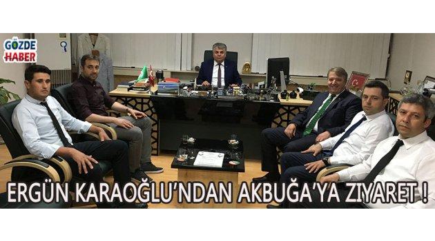 Ergün Karaoğlu'ndan Akbuğa'ya Ziyaret !