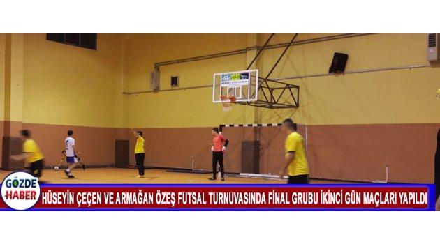Hüseyin Çeçen ve Armağan Özeş Futsal turnuvasında final grubu ikinci gün maçları yapıldı