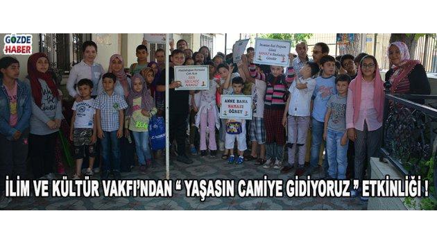 """İlim ve Kültür Vakfı'ndan """"Yaşasın Camiye Gidiyoruz"""" Etkinliği !"""