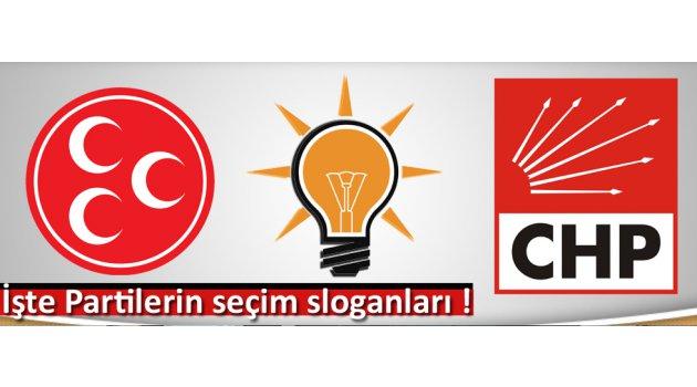 İşte Partilerin seçim sloganları !