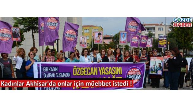 Kadınlar Akhisar'da onlar için müebbet istedi !