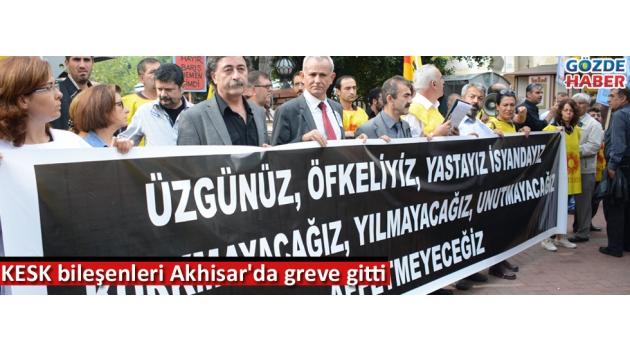 KESK bileşenleri Akhisar'da greve gitti