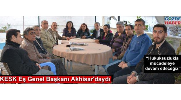 KESK Eş Genel Başkanı Akhisar'daydı