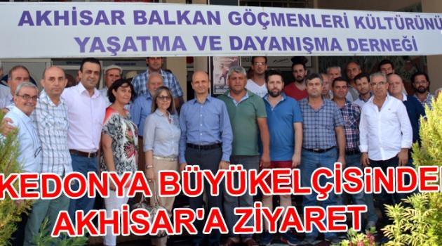 Makedonya Büyükelçisi'nden Akhisar'a ziyaret !