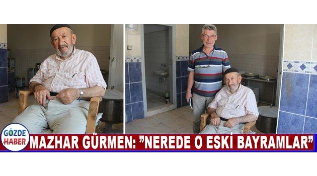 """Mazhar Gürmen: """"Nerede O Eski Bayramlar"""""""