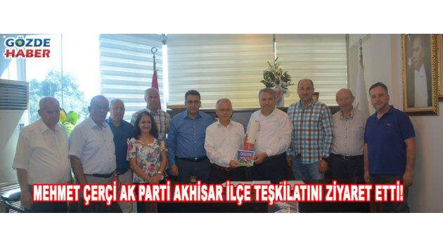 Mehmet Çerçi Ak Parti Akhisar İlçe Teşkilatını ziyaret etti!