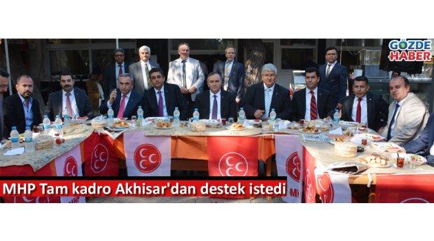 MHP Tam kadro Akhisar'dan destek istedi