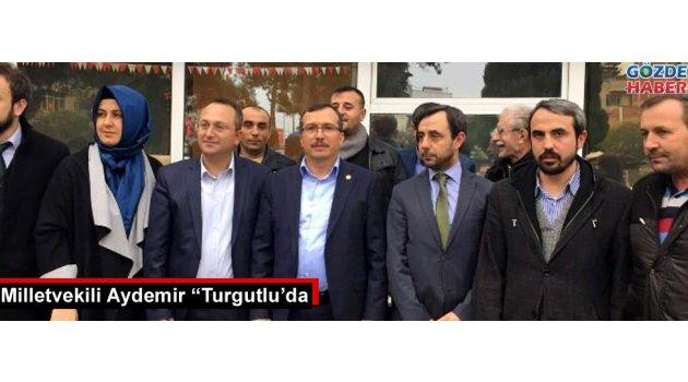 """Milletvekili Aydemir """"Turgutlu'da"""