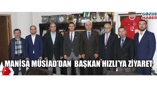 MÜSİAD'dan  Başkan Hızlı'ya ziyaret