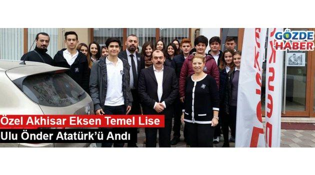 Özel Akhisar Eksen Temel Lise Ulu Önder Atatürk'ü Andı