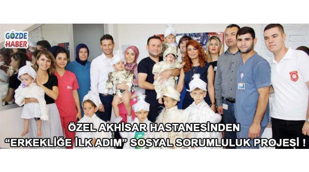 """Özel Akhisar Hastanesinden """"Erkekliğe İlk Adım"""" Sosyal Sorumluluk Projesi !"""