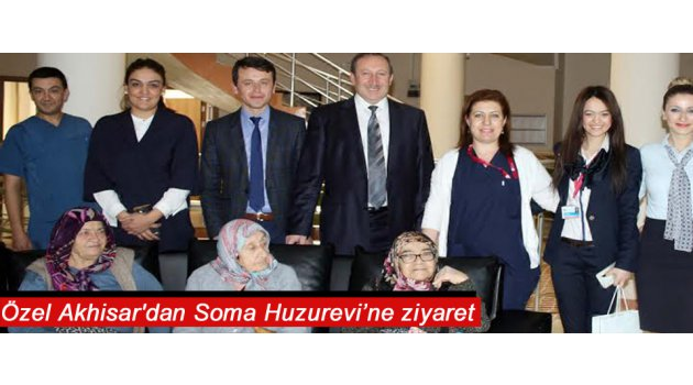 Özel Akhisar'dan Soma Huzurevi'ne ziyaret