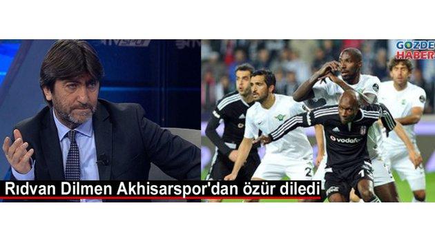 Rıdvan Dilmen Akhisarspor'dan özür diledi
