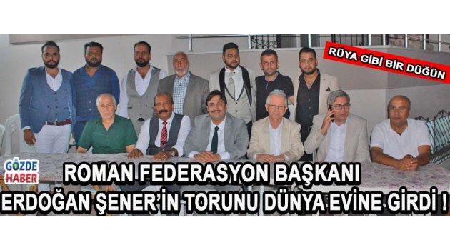 Roman Federasyon Başkanı Erdoğan Şener'in Torunu Rüya Gibi Bir Düğünle Dünya Evine Girdi !