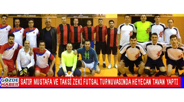 Satır Mustafa ve Taksi Zeki Futsal turnuvasında heyecan tavan yaptı