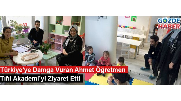 Türkiye'nin konuştuğu öğretmen Ahmet Naç Tıfıl Akademi'yi ziyaret etti