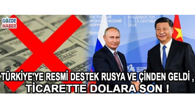 Türkiye'ye Resmi Destek Rusya ve Çinden Geldi , Ticarette Dolara Son !