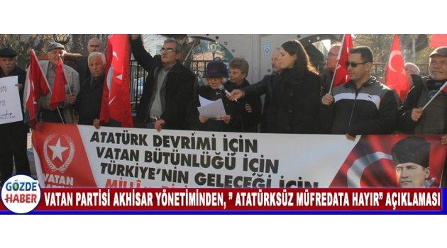 "Vatan Partisi Akhisar Yönetiminden, "" ATATÜRKSÜZ MÜFREDATA HAYIR"" Açıklaması"