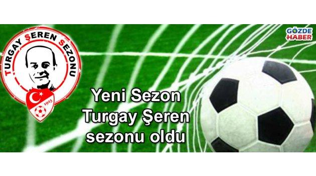 Yeni sezon'a Turgay Şeren adı verildi