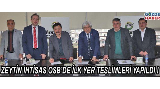 Zeytin İhtisas OSB'de İlk Yer Teslimleri Yapıldı !