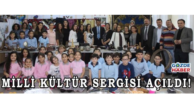 MİLLİ KÜLTÜR SERGİSİ AÇILDI!