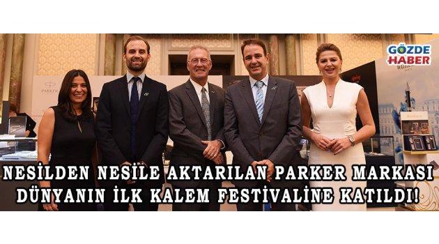 Nesilden nesile aktarılan Parker markası dünyanın ilk kalem festivaline katıldı!