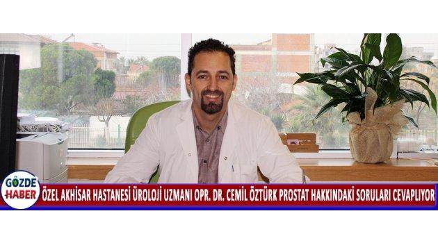 Özel Akhisar Hastanesi Üroloji Uzmanı Opr. Dr. Cemil Öztürk Prostat Hakkındaki Soruları Cevaplıyor