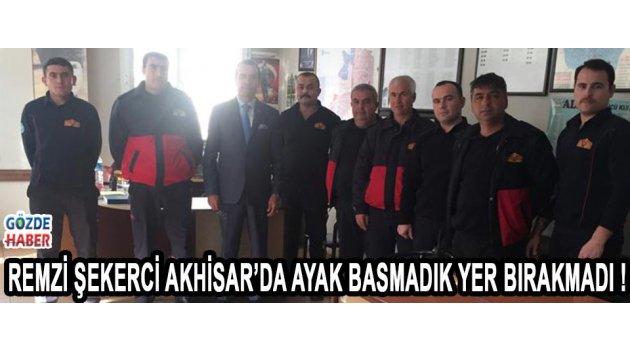 Remzi Şekerci Akhisar'da Ayak Basmadık Yer Bırakmadı !