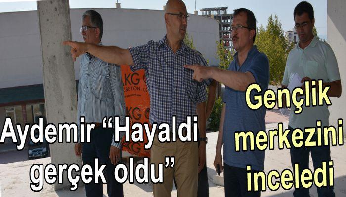 """Aydemir """"Hayaldi gerçek oldu"""""""